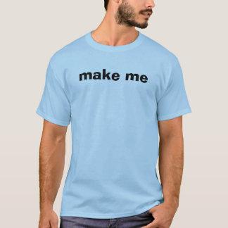 machen Sie mich T-Shirt