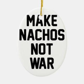 Machen Sie Nachos-nicht Krieg Keramik Ornament