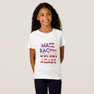 Machen Sie Rassismusunrecht wieder! T-Shirt