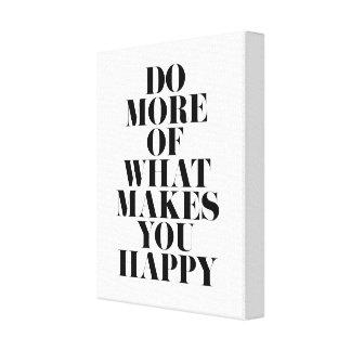 Machen Sie Sie glückliches minimales motivierend Leinwanddruck