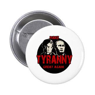 Machen Sie Tyrannei groß wieder Runder Button 5,1 Cm