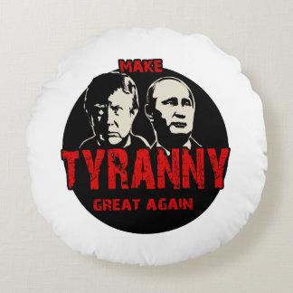 Machen Sie Tyrannei groß wieder Rundes Kissen