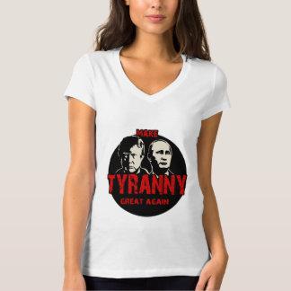 Machen Sie Tyrannei groß wieder T-Shirt