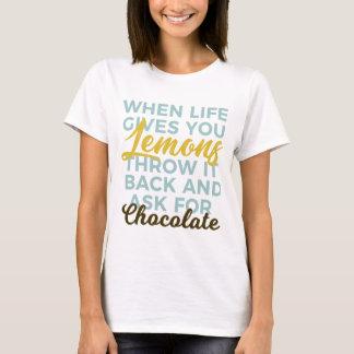 Machen Sie Zitronen zu Schokoladen-nicht Limonaden T-Shirt