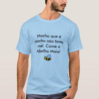 Machoque é Machonão toma Mel. Kommen ein Abelha T-Shirt