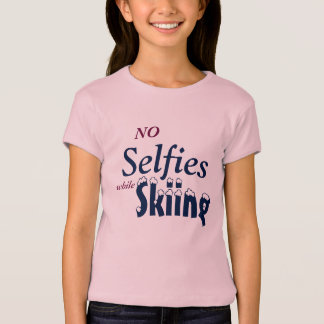 """Mädchen """"kein Selfies während Ski fahrender"""" T - T-Shirt"""