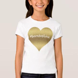 Mädchen sind geboren zu glänzen T-Shirt