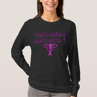 Madre Soltera Número 1 T-Shirt
