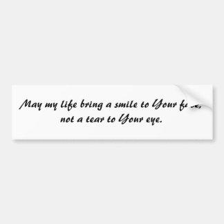 Mag mein Leben ein Lächeln zu Ihrem Gesicht holen, Autoaufkleber