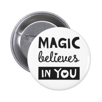 Magic Believes in You - Inspirational Gift Runder Button 5,7 Cm