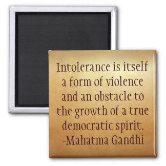 Mahatma- Gandhiintoleranz-Zitat-Magnet Quadratischer Magnet