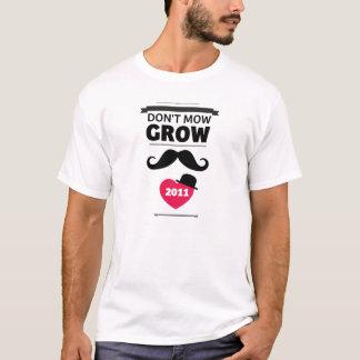 Mähen Sie nicht… wachsen T-Shirt