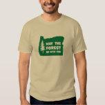 Mai ist der Wald mit Ihnen Oregon T Shirt