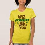 Mai ist der Wald mit Ihnen Shirts