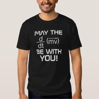 MAI ist die (Physik) KRAFT mit IHNEN T-Stück Shirt