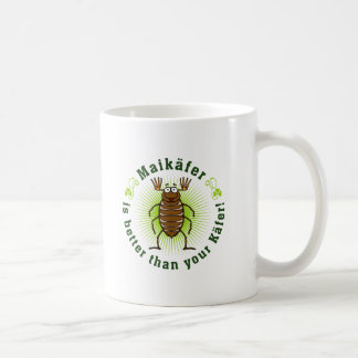 Maikäfer is better than your käfer kaffeetasse