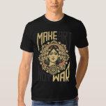 Make Art Not War Shirts