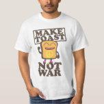 Make Toast Not War T-Shirt