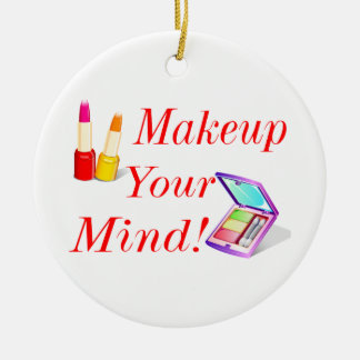 Make-up Ihr Verstand! Keramik Ornament