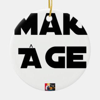 MAKI ALTER - Wortspiele - Francois Ville Keramik Ornament