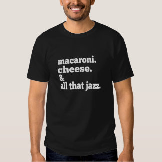 Makkaroni mit Käse und dieses ganzes Jazz lustige Tshirt