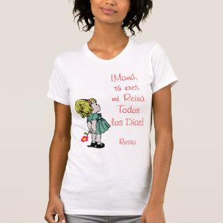 Mamá, Reina TODOS los Días T-Shirt