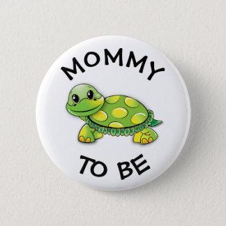 Mama, zum Babyparty-Knopf-Schildkröte zu sein Runder Button 5,1 Cm