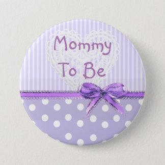 Mama, zum Babyparty-Knopf zu sein: Lila Bogen Runder Button 7,6 Cm