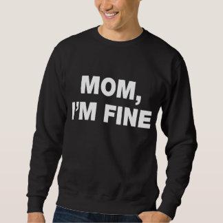 Mamma, bin ich fein sweatshirt