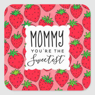 Mamma-Erdbeeren der Mutter süßeste Tages Quadratischer Aufkleber