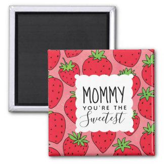 Mamma-Erdbeeren der Mutter süßeste Tages Quadratischer Magnet