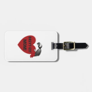 Mamma Greyt-est! - Afrikanisches Grau-Papagei Gepäckanhänger