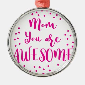 Mamma sind Sie fantastisch Rundes Silberfarbenes Ornament