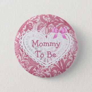 Mamma, zum rosa Spitze-Herz-Babypartyknopf zu sein Runder Button 5,1 Cm