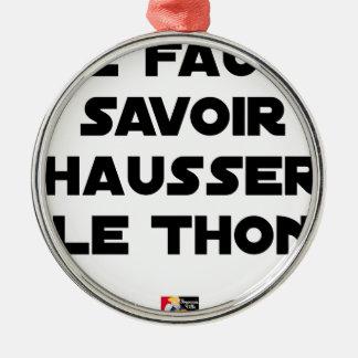 MAN MUSS den THUNFISCH ERHÖHEN können - Wortspiele Silbernes Ornament
