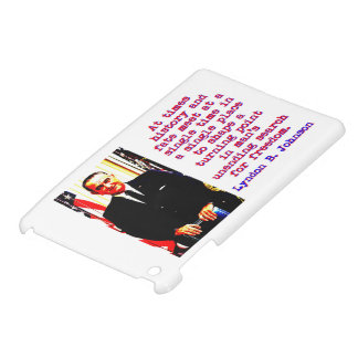 Manchmal Geschichte und Schicksal - Lyndon Johnson iPad Mini Hülle