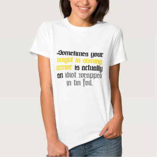 Manchmal Ihr Ritter in glänzender Rüstung Hemd