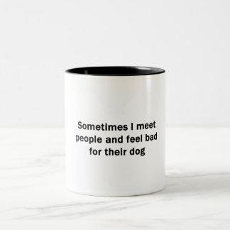 Manchmal treffe ich Leute Zweifarbige Tasse
