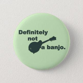 Mandoline -- Bestimmt nicht ein Banjo Runder Button 5,1 Cm