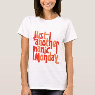 Manic Montag-T - Shirt