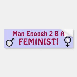 Mann genügende 2 B ein FEMINIST! Autoaufkleber