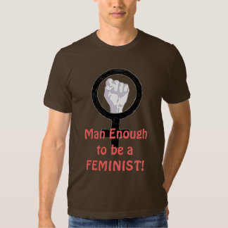 Mann genügende 2 B ein FEMINIST! T - Shirt