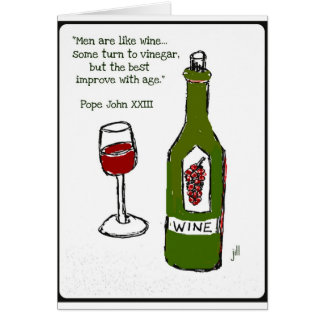 Männer sind wie Wein - irgendeine Drehung zum Karte