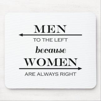 Männer zu dem links, weil Frauen immer Recht haben Mousepad