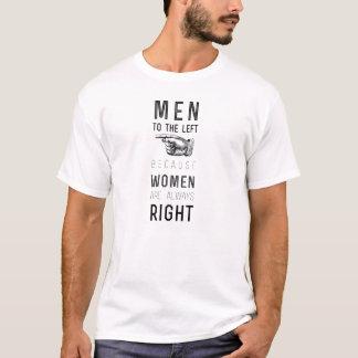 Männer zu dem links, weil Frauen immer Recht haben T-Shirt