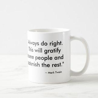 """Mark Twain, """"immer berichtigen. Dieses wird… Kaffeetasse"""