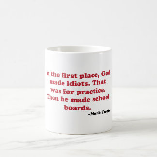 Mark Twain - Schulbehörden Kaffeetasse