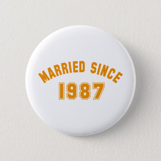 married since 1987 runder button 5,7 cm
