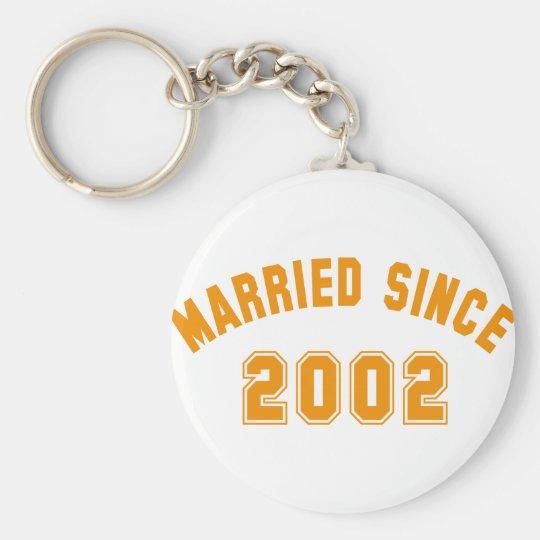 married since 2002 schlüsselanhänger