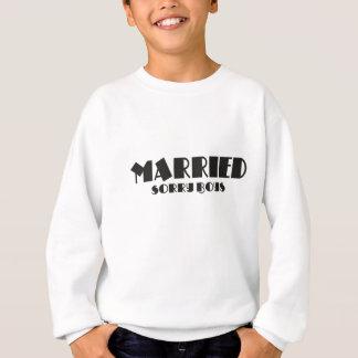 Married - Sorry boys Sweatshirt